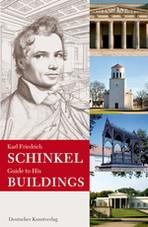 Karl Friedrich Schinkel - Guide to His Buildings