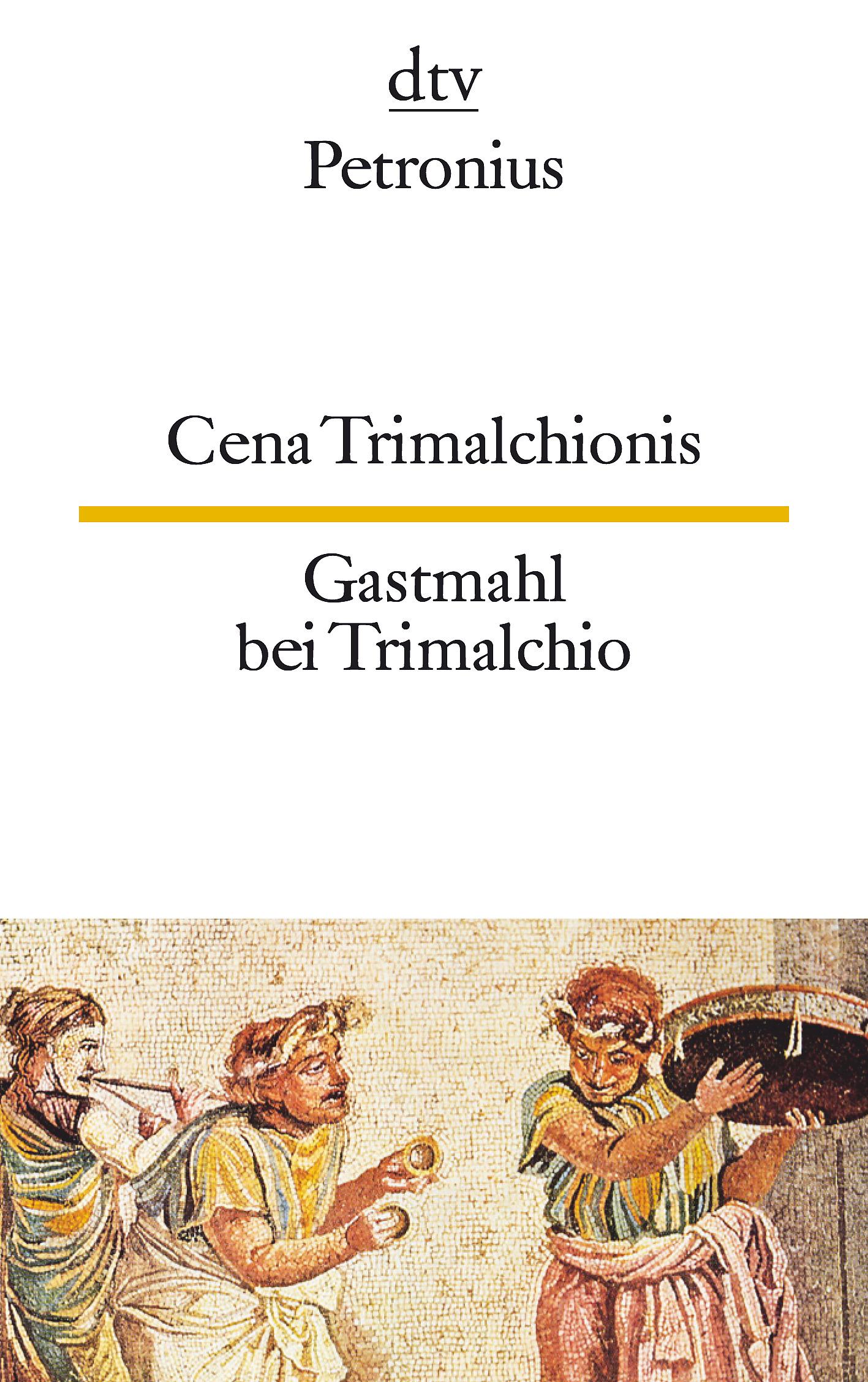 Das Gastmahl bei Trimalchio / Cena Trimalchionis