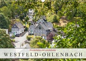Wunderbares und wanderbares Westfeld-Ohlenbach (Wandkalender 2021 DIN A3 quer)