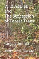 Wild Apples and the Succession of Forest Trees: Large-Print Edit