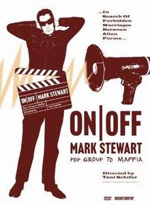 Mark Stewart - ON/OFF - Pop Group to Maffia