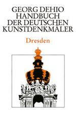 Städteband Dresden. Handbuch der Deutschen Kunstdenkmäler