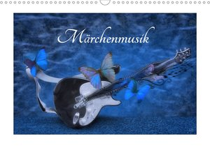 Märchenmusik (Wandkalender 2021 DIN A3 quer)