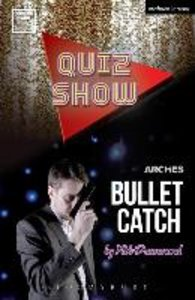 Quiz Show and Bullet Catch
