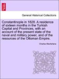 Constantinople in 1828. A residence of sixteen months in the Tur