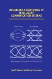 Design and Engineering of Intelligent Communication Systems