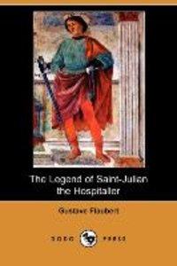 The Legend of Saint-Julian the Hospitaller (Dodo Press)