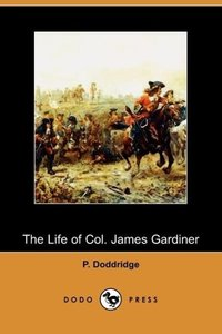 The Life of Col. James Gardiner (Dodo Press)