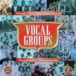 Vocal Groups.Classic Doo-Wop Remastered