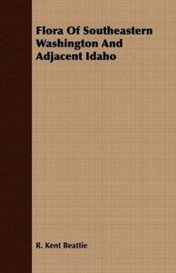 Flora Of Southeastern Washington And Adjacent Idaho