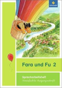Fara und Fu 2. Spracharbeitsheft. Vereinfachte Ausgangsschrift