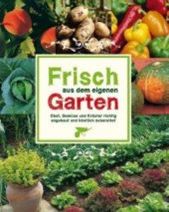 Frisch aus dem eigenen Garten