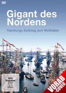 Gigant des Nordens - Hamburgs Aufstieg zum Welthafen