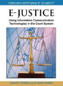 E-Justice: Using Information Communication Technologies in the C