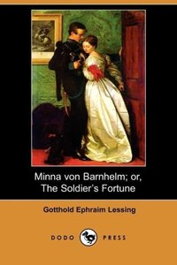 Minna Von Barnhelm; Or, the Soldier's Fortune (Dodo Press)