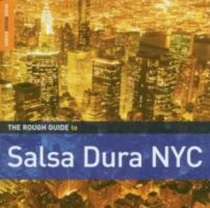 Rough Guide To Salsa Dura Nyc