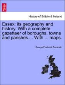 Essex: its geography and history. With a complete gazetteer of b