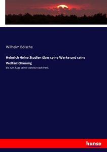 Heinrich Heine Studien über seine Werke und seine Weltanschauung