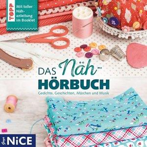 Das Näh-Hörbuch.Gedichte,Märchen Und Geschichten