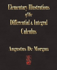 Elementary Illustrations of the Differential and Integral Calcul