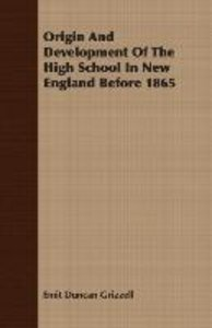 Origin And Development Of The High School In New England Before