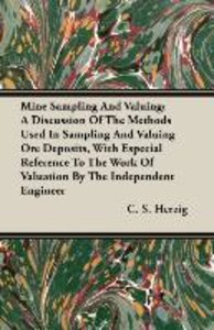 Mine Sampling And Valuing; A Discussion Of The Methods Used In S