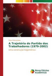 A Trajetória do Partido dos Trabalhadores (1979-2002)