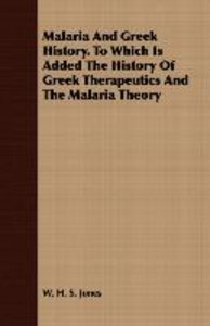 Malaria And Greek History. To Which Is Added The History Of Gree