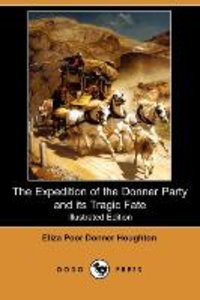 The Expedition of the Donner Party and Its Tragic Fate (Illustra