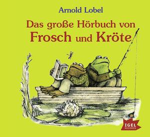 Das große Hörbuch von Frosch und Kröte
