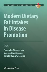 Modern Dietary Fat Intakes in Disease Promotion