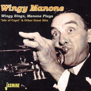 Wingy Sings,Mamone Plays Isle Of Capri &Other Hits