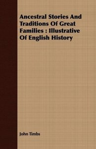 Ancestral Stories and Traditions of Great Families: Illustrative