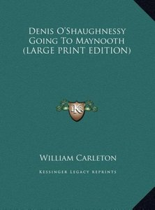 Denis O'Shaughnessy Going To Maynooth (LARGE PRINT EDITION)