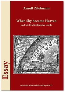 When Sky became Heaven, und wie Eva Großmutter wurde