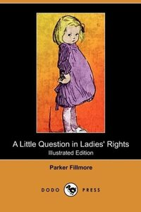 A Little Question in Ladies' Rights (Illustrated Edition) (Dodo