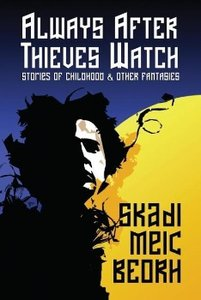 Always After Thieves Watch