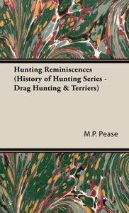 Hunting Reminiscences (History of Hunting Series - Drag Hunting