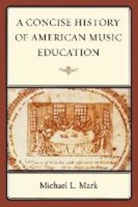 Concise History of American Music Education