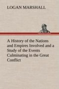 A History of the Nations and Empires Involved and a Study of the