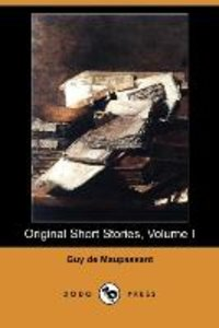 Original Short Stories, Volume I (Dodo Press)