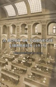 A Book of Carnegie Libraries (1917)