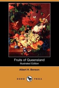 Fruits of Queensland (Illustrated Edition) (Dodo Press)