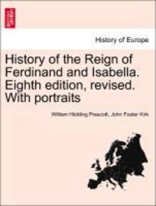 History of the Reign of Ferdinand and Isabella. Eighth edition,