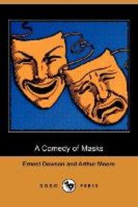 A Comedy of Masks (Dodo Press)