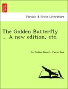 The Golden Butterfly ... A new edition, etc.