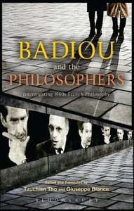 Badiou and the Philosophers: Interrogating 1960s French Philosop