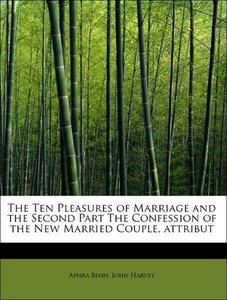 The Ten Pleasures of Marriage and the Second Part The Confession