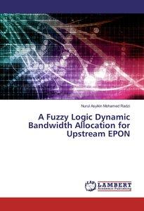 A Fuzzy Logic Dynamic Bandwidth Allocation for Upstream EPON