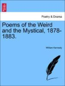 Poems of the Weird and the Mystical, 1878-1883.